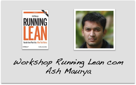Workshop Running Lean com Ash Maurya no Brasil