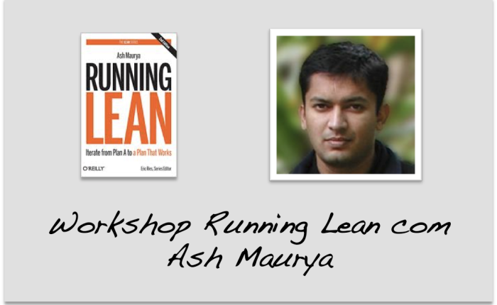Workshop – Running Lean do Ash Maurya