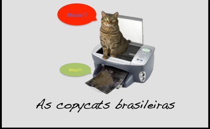 As copycats brasileiras
