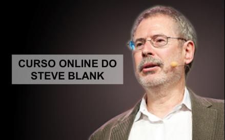 Curso Steve Blank - Startup modelo de negócios canvas, lean startup, customer development, udacity, curso stanford e berkeley