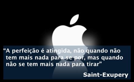 20130514 - Saint-Exupery - Perfeição menos é mais Apple - Startup Biz Model - Modelo de negócios de startups brasileiras