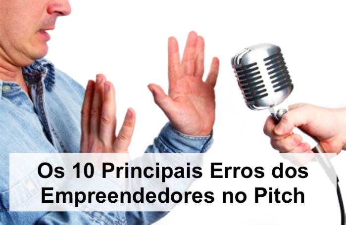 10 Principais Erros dos Empreendedores no Pitch: Parte2